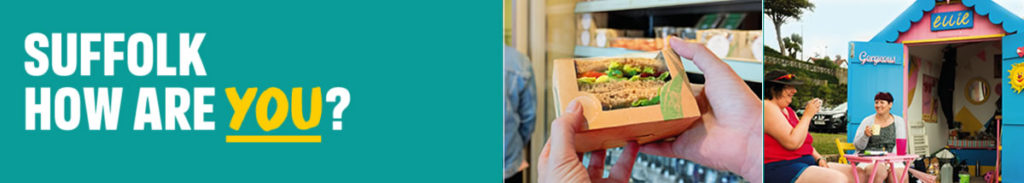 Banner image with the title 'Suffolk how are you' and two smaller images show some health sandwiches and a couple having a drink outside a beach hut.